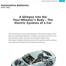 A Glimpse into the Four-Wheeler's Body – The Electric Systems of a Car