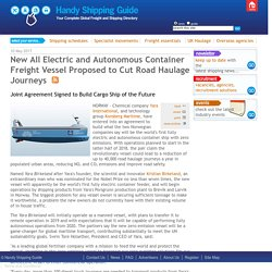 World's 1st Fully Electric & Autonomous Container Ship Enters Service