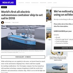 World's first all-electric autonomous container ship to set sail in 2018
