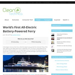 World's First All-Electric Battery-Powered Ferry
