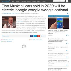Elon Musk: all cars sold in 2030 will be electric, boogie woogie woogie optional