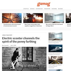 Electric scooter channels the spirit of the penny farthing