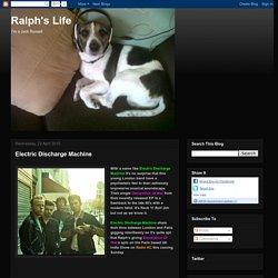 Ralph's Life: Electric Discharge Machine