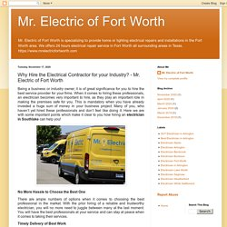 Mr. Electric of Fort Worth: Why Hire the Electrical Contractor for your Industry? - Mr. Electric of Fort Worth