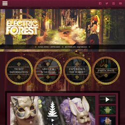 Electric Forest Festival :: June 30 - July 3, 2011 :: Rothbury, Michigan