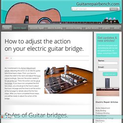 Electric Guitar Repair - How to adjust the Action on an Electric Guitar Bridge