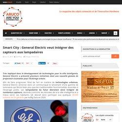 Smart City : General Electric veut intégrer des capteurs aux lampadaires
