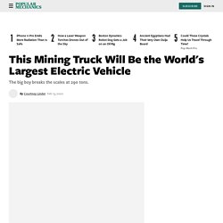 Electric Mining Truck - World's Largest Electric Vehicle