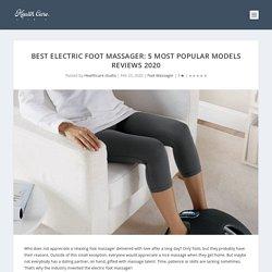 Best Electric Foot Massager: 5 Most Popular Models Reviews 2020