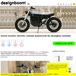 street tracker electric custom motorcycle by shanghai customs