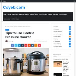 Tips to use Electric Pressure Cooker - Coyeb.com