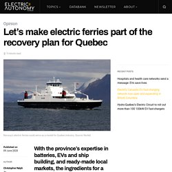 Let's make electric ferries part of the recovery plan for Quebec
