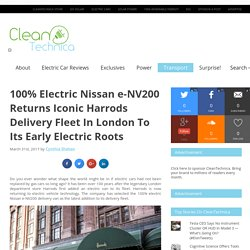 *****100% Electric Nissan e-NV200 Returns Iconic Harrods Delivery Fleet In London To Its Early Electric Roots