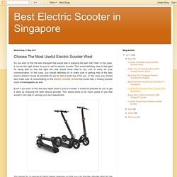 Choose The Most Useful Electric Scooter West