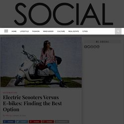 Electric Scooters Versus E-bikes: Finding the Best Option