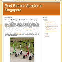 Best And The Cheapest Electric Scooters In Singapore