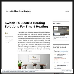 Switch To Electric Heating Solutions For Smart Heating – Helvetic Heating Sunjoy