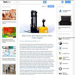 Reach Truck, Semi Electric Stacker, Plastic Crates Supplier
