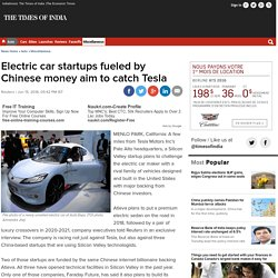 Electric car startups fueled by Chinese money aim to catch Tesla - Times of India