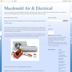Macdonald Air & Electrical: Signs You Need To Replace Your Air Conditioning System in Brisbane