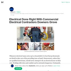 Electrical Done Right With Commercial Electrical Contractors Downers Grove