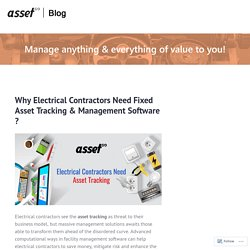 Why Electrical Contractors Need Fixed Asset Tracking & Management Software ? – Asset Infinity Blog