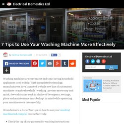 7 Tips to use your washing machine more effectively