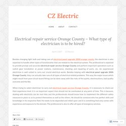 Electrical repair service Orange County – What type of electrician is to be hired?