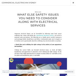 What Else Safety Issues you Need to Consider Along with Electrical Services