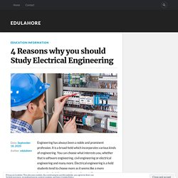 4 Reasons why you should Study Electrical Engineering – Edulahore