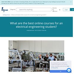 What are the best online courses for an electrical engineering student?