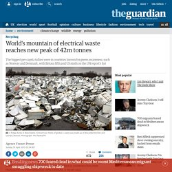 World's mountain of electrical waste reaches new peak of 42m tonnes