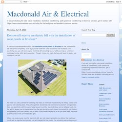 Macdonald Air & Electrical: Do you still receive an electric bill with the installation of solar panels in Brisbane?