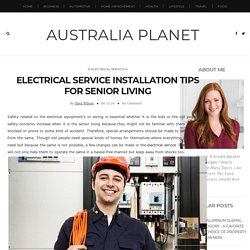 Electrical Service Installation Tips For Senior Living