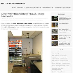 Locate Active Electrical Lines with ABC Testing Laboratories - ABC Testing Incorporated