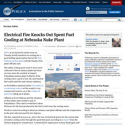 Electrical Fire Knocks Out Spent Fuel Cooling at Nebraska Nuke Plant