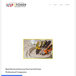 Best Electrical Services You Can Get From Professional Companies