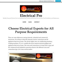 Choose Electrical Experts for All Purpose Requirements
