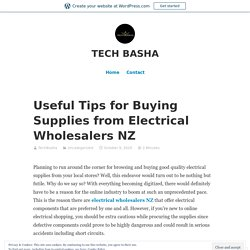 Useful Tips for Buying Supplies from Electrical Wholesalers NZ – TECH BASHA
