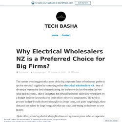Why Electrical Wholesalers NZ is a Preferred Choice for Big Firms? – TECH BASHA