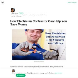 How Electrician Contractor Can Help You Save Money