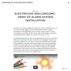 Electrician Wollongong- Hero of Alarm System Installation – Commercial Electrician Sydney