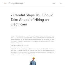 7 Careful Steps You Should Take Ahead of Hiring an Electrician