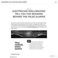 Electrician Wollongong Tell You the Reasons behind the False Alarms – Commercial Electrician Sydney