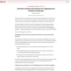 Job Role of Smart Electricians for Lighting Your Outdoor Landscape