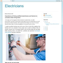 Electricians: Importance of hiring certified electricians and factors to consider while hiring them