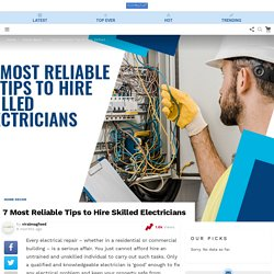 7 Most Reliable Tips to Hire Skilled Electricians