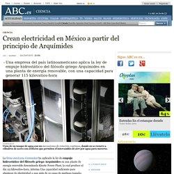 Crean electricidad en México a partir del principio de Arquímides
