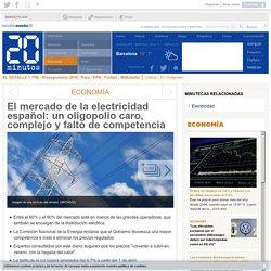 El mercado de la electricidad español: un oligopolio caro, complejo y falto de competencia