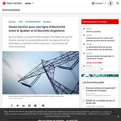 Haute tension pour une ligne d'électricité entre le Québec et la Nouvelle-Angleterre